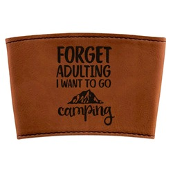 Camping Quotes & Sayings (Shape) Leatherette Cup Sleeve