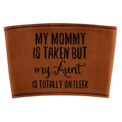 Aunt Quotes and Sayings Leatherette Cup Sleeve