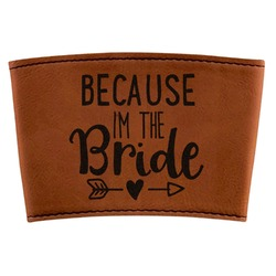 Bride / Wedding Quotes and Sayings Leatherette Cup Sleeve