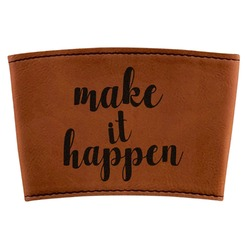 Inspirational Quotes and Sayings Leatherette Mug Sleeve (Personalized)