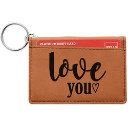 Love Quotes and Sayings Leatherette Keychain ID Holder (Personalized)