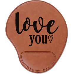 Love Quotes and Sayings Leatherette Mouse Pad with Wrist Support (Personalized)