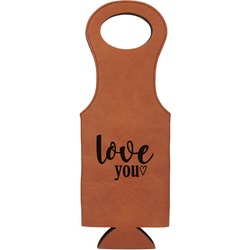 Love Quotes and Sayings Leatherette Wine Tote (Personalized)