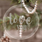 Love Quotes and Sayings Engraved Glass Ornament