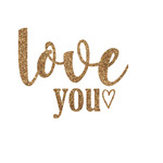Love Quotes and Sayings Glitter Iron On Transfer- Custom Sized (Personalized)