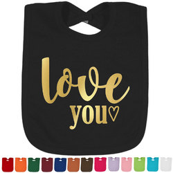 Love Quotes and Sayings Foil Baby Bibs (Select Foil Color) (Personalized)