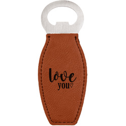 Love Quotes and Sayings Leatherette Bottle Opener (Personalized)