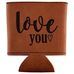 Love Quotes and Sayings Leatherette Can Sleeve (Personalized)