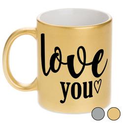 Love Quotes and Sayings Metallic Mug