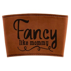 Mom Quotes and Sayings Leatherette Cup Sleeve