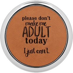 Funny Quotes and Sayings Leatherette Round Coaster w/ Silver Edge - Single or Set (Personalized)