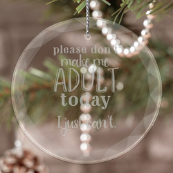 Funny Quotes and Sayings Engraved Glass Ornament