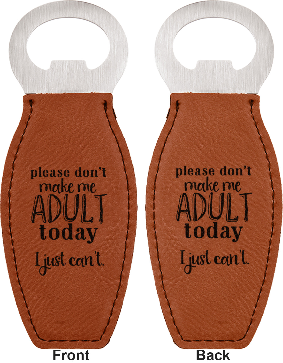 Funny quotes and sayings leather bar bottle opener front and back