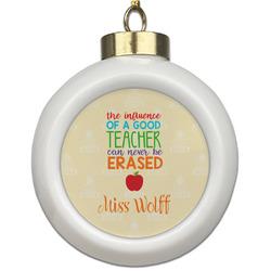 Teacher Quote Ceramic Ball Ornament (Personalized)