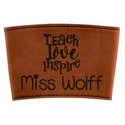 Teacher Quotes and Sayings Leatherette Mug Sleeve (Personalized)