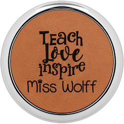Teacher Quotes and Sayings Leatherette Round Coaster w/ Silver Edge - Single or Set (Personalized)