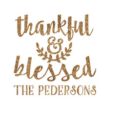 Thankful & Blessed Glitter Iron On Transfer- Custom Sized (Personalized)