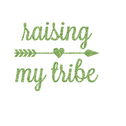 Tribe Quotes Glitter Iron On Transfer- Custom Sized (Personalized)