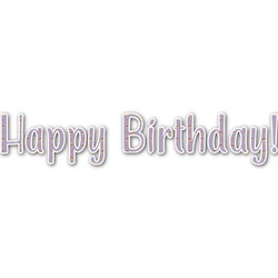 Happy Birthday Name/Text Decal - Large (Personalized)