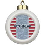 Labor Day Ceramic Ball Ornament (Personalized)