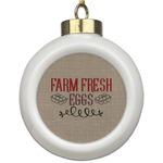 Farm Quotes Ceramic Ball Ornament