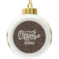 Coffee Addict Ceramic Ball Ornament (Personalized)