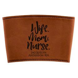 Nursing Quotes Leatherette Mug Sleeve (Personalized)