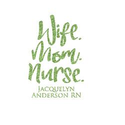 Nursing Quotes Glitter Iron On Transfer- Custom Sized (Personalized)