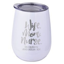 Nursing Quotes Stemless Wine Tumbler - 5 Color Choices - Stainless Steel  (Personalized)