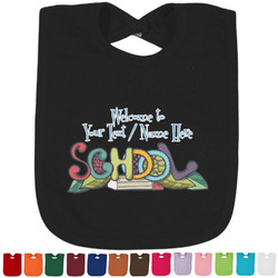 Welcome to School Baby Bib - 14 Bib Colors (Personalized)