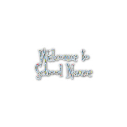 Welcome to School Name/Text Decal - Custom Sizes (Personalized)