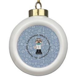 Dentist Ceramic Ball Ornament (Personalized)