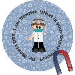 Dentist Round Fridge Magnet (Personalized)