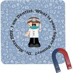 Dentist Square Fridge Magnet (Personalized)
