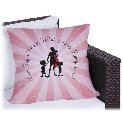 Super Mom Outdoor Pillow