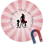 Super Mom Round Magnet