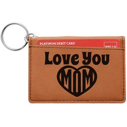 Love You Mom Leatherette Keychain ID Holder