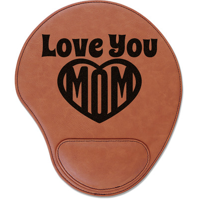 Love You Mom Leatherette Mouse Pad with Wrist Support