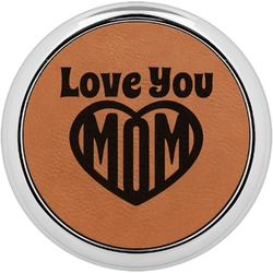 Love You Mom Leatherette Round Coaster w/ Silver Edge - Single or Set