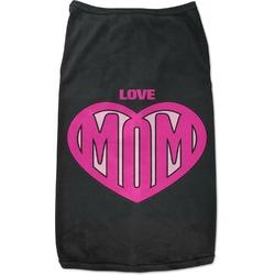 Love You Mom Black Pet Shirt - Multiple Sizes
