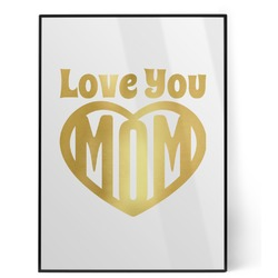 Love You Mom Foil Print