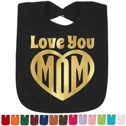 Love You Mom Foil Baby Bibs (Select Foil Color)