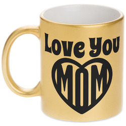 Love You Mom Gold Mug