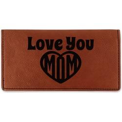 Love You Mom Leatherette Checkbook Holder