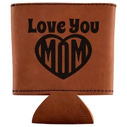 Love You Mom Leatherette Can Sleeve