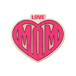 Love You Mom Genuine Maple or Cherry Wood Sticker