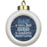 My Father My Hero Ceramic Ball Ornament