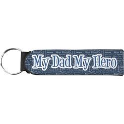 My Father My Hero Neoprene Keychain Fob (Personalized)