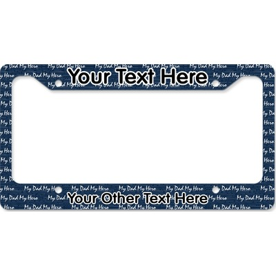 My Father My Hero License Plate Frame - Style B
