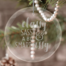 Sassy Quotes Engraved Glass Ornament